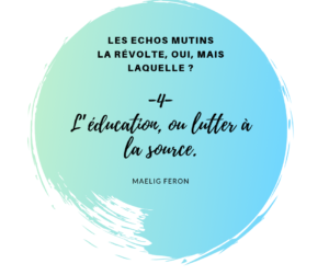 Chronique : Les échos mutins -4-  La révolte, oui, mais laquelle ?